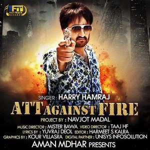 Att Against Fire Lyrics Harry Hamraj Ft Mister Bawa