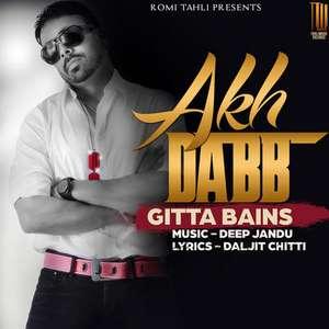 Akh Dabb Lyrics Gitta Bains Feat Deep Jandu