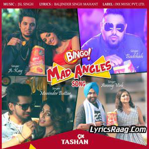 Bingo! Mad Angels Lyrics – A-Kay,Ammy Virk & Maninder Buttar Ft Badshah Songs