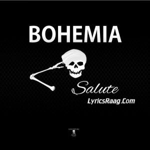 Salute Lyrics Bohemia 2015 Songs