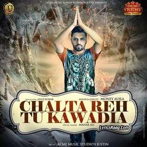 Chalta Reh Tu Kawadia Lyrics Money Aujla