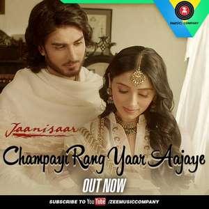 Champayi Rang Yaar Aa Jaye Lyrics From Janisaar (2015)