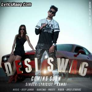 Desi Swag Lyrics – Kambi Ft Deep Jandu
