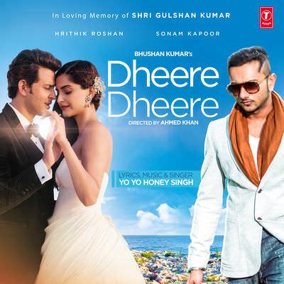 Dheere Dheere Lyrics Hrithik Roshan Ft Sonam Kapoor by Yo Yo Honey Singh Songs