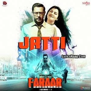 Jatti Lyrics From Faraar – Gippy Grewal & Sunidhi Chauhan