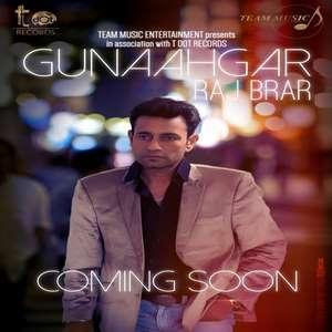 Gunaahgar Lyrics Raj Brar [True Story]