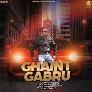 Ghaint Gabru Lyrics – Karm V Randhawa Ft Rupin Kahlon