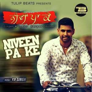 Niveen Pa Ke Lyrics Harpee Dhillon Ft K.V Singh