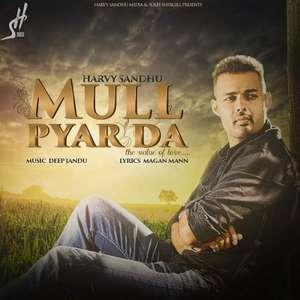 Mull Pyar Da Lyrics Harvy Sandhu Ft Deep Jandu