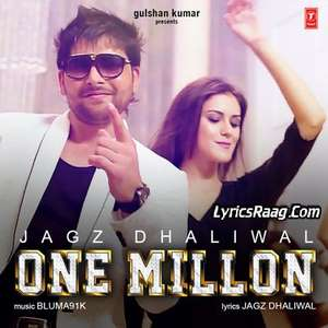 One Million Lyrics – Jagz Dhaliwal Ft Bluma91k