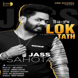 Jass Sahota Lyrics Lok Tath (A True Story) Ft Mr Lovees