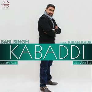 Kabbadi Lyrics Sabi Singh Feat Kiran Kaur