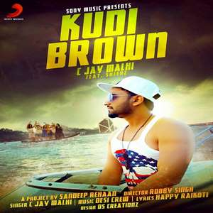Kudi Brown Lyrics C Jay Malhi Ft Desi Crew