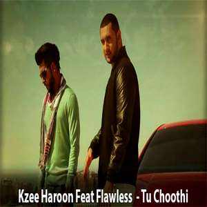 Tu Choothi Lyrics Kzee Haroon Feat Flawless