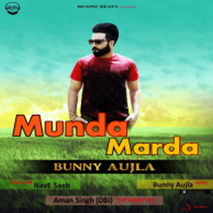 Munda Marda Aa Tere Te Lyrics Bunny Aujla Ft NavESaab