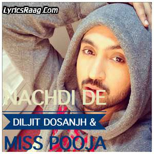 Nachdi De Lyrics Diljit Dosanjh & Miss Pooja 2015 Songs