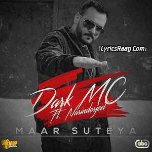 Maar Suteya Lyrics Narinderjeet Ft. The Dark MC