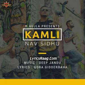 Kamli Lyrics Nav Sidhu Feat Deep Jandu