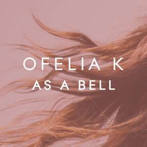 As a Bell Lyrics Ofelia K