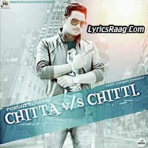 Chitta Vs Chitti Lyrics Pargat Sandhu