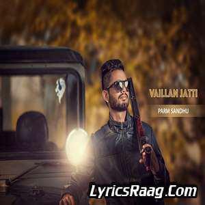 Vaillan Jatti Lyrics Parm Sandhu