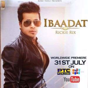 Ibaadat Lyrics – Rickie Rix