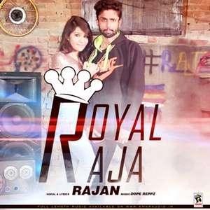 Royal Raja Lyrics Rajan Ft Dope Reppz