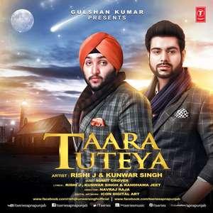 Taara Tuteya Lyrics Rishi J & Kunwar Singh