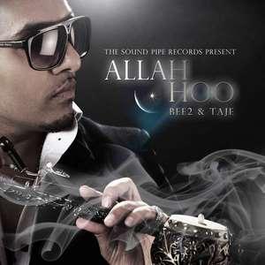 Allah Hoo Lyrics Bee2 Ft Taj-E