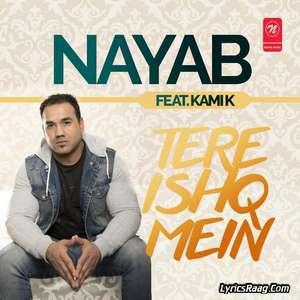 Tere Ishq Mein Lyrics Nayab Feat. Kami K