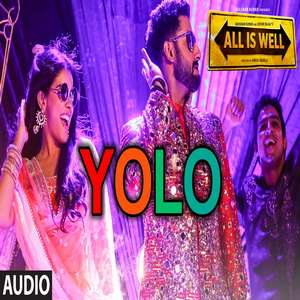 Yolo Song Ft Fateh Lyrics From All is Well by Sreeraamachaandra