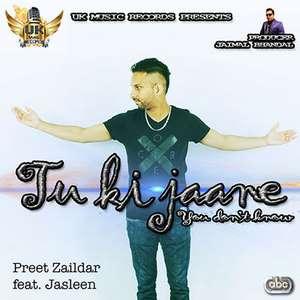 Tu Ki Jaane Lyrics Jasleen Feat Preet Zaildar