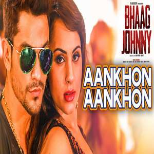 Aankhon Aankhon Lyrics – Yo Yo Honey Singh From Bhaag Johnny