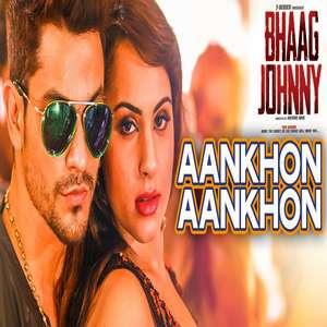Aankhon Aankhon Lyrics – Yo Yo Honey Singh From Bhaag Johnny
