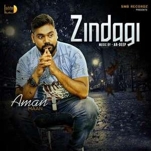 Zindagi Lyrics – Aman Maan Ft Mr. Lovees
