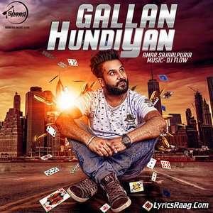 Gallan Hundiyan Lyrics – Amar Sajaalpuria Feat Dj Flow