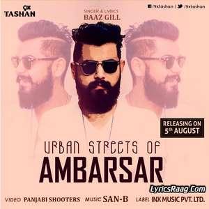 Urban Streets Of Ambarsar Lyrics – Baaz Gill Ft San-B From 9x Tashan