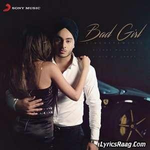 Bad Girl Lyrics – Singhsta 2015 Single