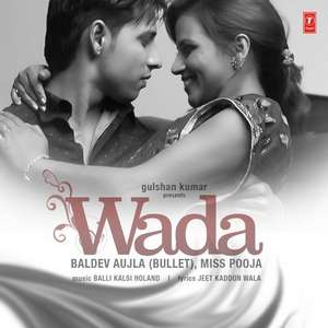 Wada Lyrics – Baldev Aujla (Bullet) Ft Miss Pooja