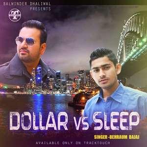 Dollar vs Sleep Lyrics – Behraum Bajaj Ft Desi Dub-Stepperz