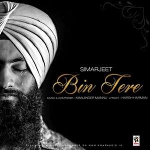 Bin Tere Lyrics – Simarjeet