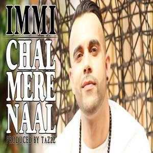 Chal Mere Naal Lyrics – Immi Feat Tazzz