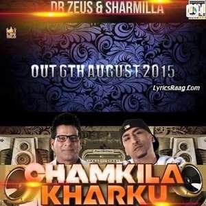 Chamkila Kharku Lyrics – Dr. Zeus & Sharmilla