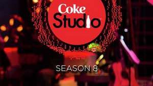 Coke Studio Season 8 All Songs Lyrics – Episode 01,02,03,04,05.