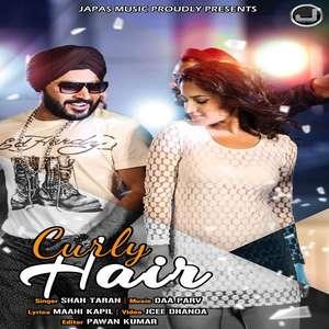 Curly Hair Lyrics – Shah Taran Ft Daa Parv