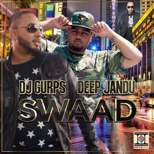 Swaad Lyrics – DJ Gurps & Deep Jandu