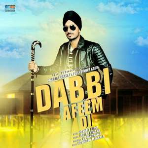Dabbi Afeem Di Lyrics Harbir Goraya Feat. Pushpinder Kaur