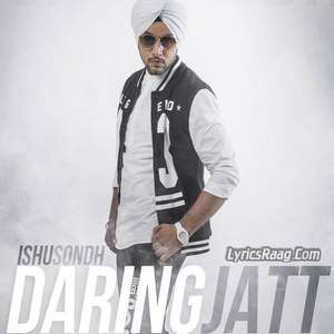 Daring Jatt Lyrics – Ishu Sondh Ft Gupz Sehra