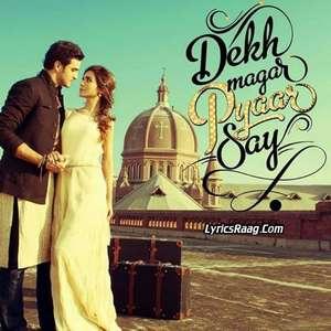 Dekh Magar Pyaar Say (2015) Movie All Songs Lyrics – Adnan Dhool