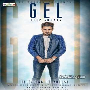 Gel Lyrics – Deep Armaan Ft Desi Crew – 9x Tashan
